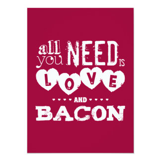 Funny All You Need is Love and Bacon 5.5x7.5 Paper Invitation Card