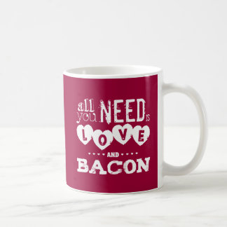 Funny All You Need is Love and Bacon Coffee Mug