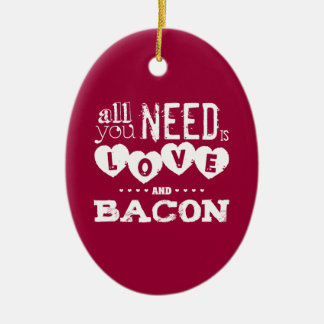 Funny All You Need is Love and Bacon Double-Sided Oval Ceramic Christmas Ornament