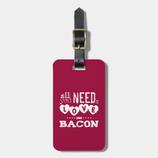 Funny All You Need is Love and Bacon Luggage Tag