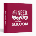 Funny All You Need is Love and Bacon Vinyl Binders