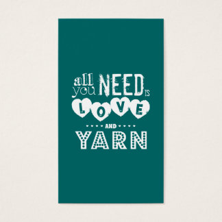 Funny All You Need is Love and Yarn Business Card