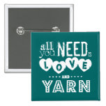 Funny All You Need is Love and Yarn 2 Inch Square Button