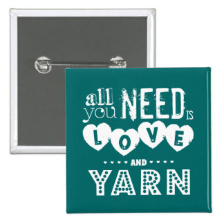 Funny All You Need is Love and Yarn Buttons