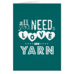 Funny All You Need is Love and Yarn Greeting Card