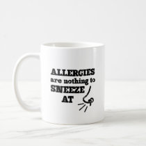 Funny Allergies Nothing to Sneeze At square Coffee Mug