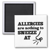 Funny Allergies Nothing to Sneeze At square Magnet