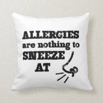 Funny Allergies Nothing to Sneeze At square Throw Pillow