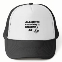 Funny Allergies Nothing to Sneeze At square Trucker Hat