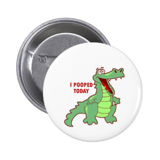 Funny Alligator Pooped Today 2 Inch Round Button