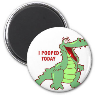 Funny Alligator Pooped Today 2 Inch Round Magnet