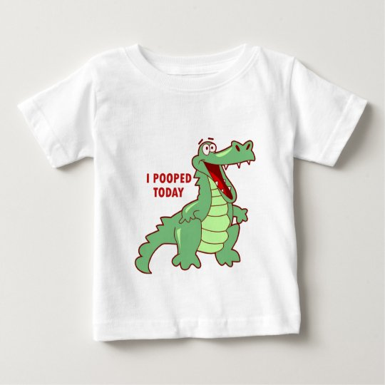 Funny Alligator Pooped Today Baby T-Shirt