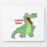 Funny Alligator Pooped Today Mousepads