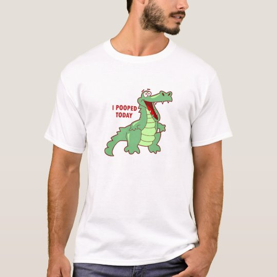 Funny Alligator Pooped Today T-Shirt