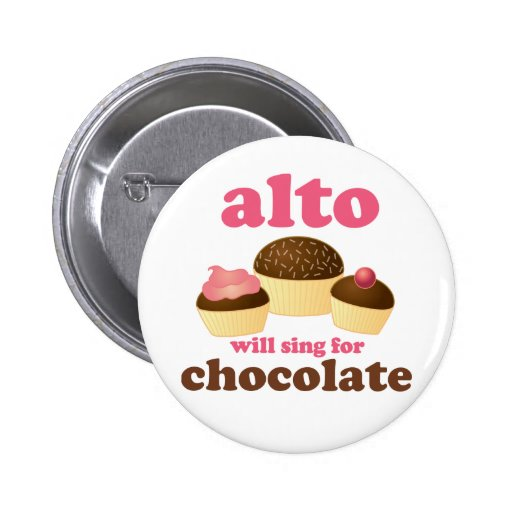 Funny Alto Chocolate Quote Music Gift Buttons