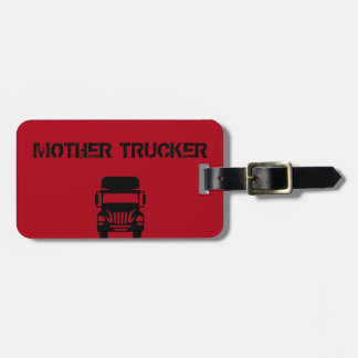 Funny and cool Mother Trucker by Storeman Bag Tag