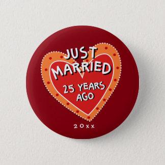 Funny and Romantic 25th Anniversary Pinback Button