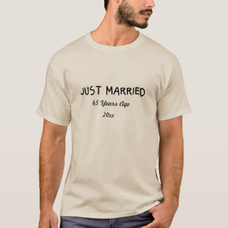 Funny and Romantic 65th or ANY YEAR Anniversary T-Shirt