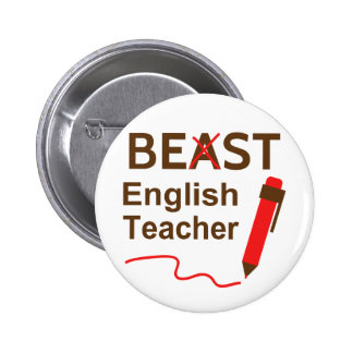 Funny and Wacky, Beast or Best English Teacher Pinback Button