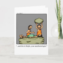 Funny Anesthesiologist Humor Greeting Card