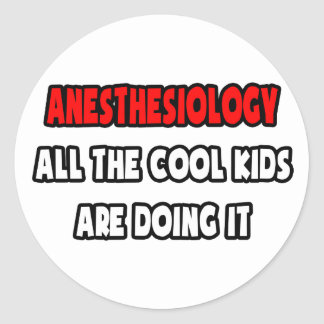 Funny Anesthesiologist Shirts and Gifts Classic Round Sticker