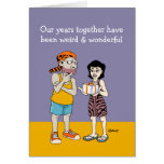 Funny Anniversary Card: Weird and Wonderful Greeting Card