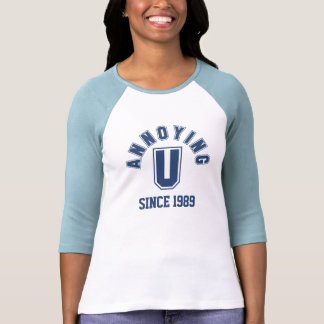Funny Annoying You Ladies Tee, Blue