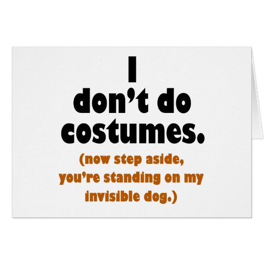 Funny Anti-Costume Halloween Card