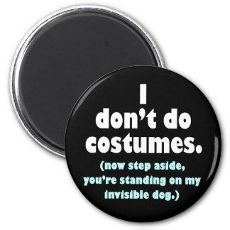 Funny Anti-Costume Halloween Magnet