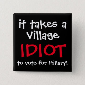 FUNNY ANTI-HILLARY 2016 BUTTON