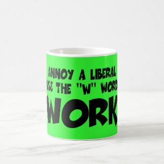Funny anti liberal work slogan coffee mug