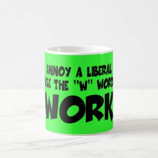 Funny anti liberal work slogan classic white coffee mug