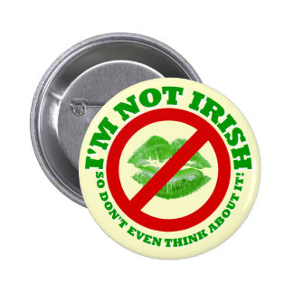 Funny anti St Patrick's day Button