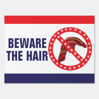 """Funny Anti-Trump """"Beware The Hair"""" 2-sided 18 x 24 Lawn Sign"""