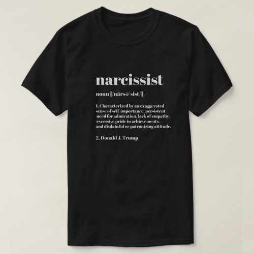 Funny Anti_Trump Narcissist Definition T_Shirt