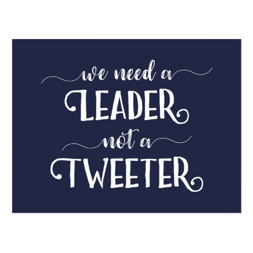 Funny Anti_Trump Political Leader Not Tweeter Joke Postcard