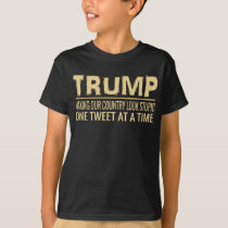Funny Anti Trump Tweet   Making Our Country Look T-Shirt