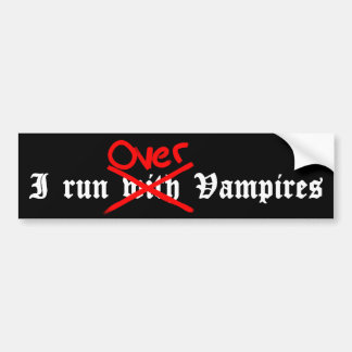 Funny anti vampire sentiment bumper sticker