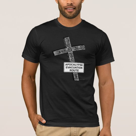 6b90a1378b Funny Apocalypse Evacuation Christian Tee Shirts | Zazzle.com