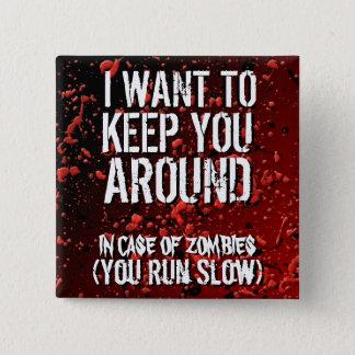 Funny Apocalypse Zombies Humor Button