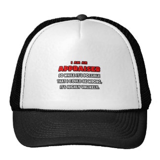 Funny Appraiser .. Highly Unlikely Trucker Hat