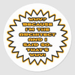 Funny Architect ... Because I Said So Stickers