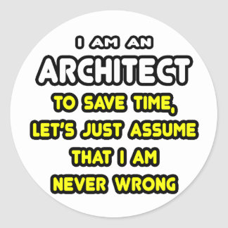 Funny Architect T-Shirts and Gifts Round Stickers