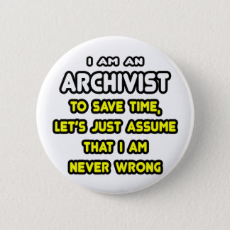 Funny Archivist T-Shirts and Gifts Button