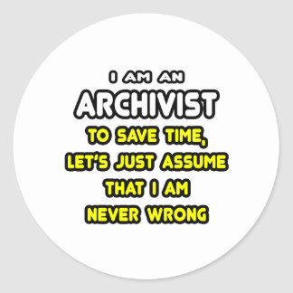 Funny Archivist T-Shirts and Gifts Round Stickers