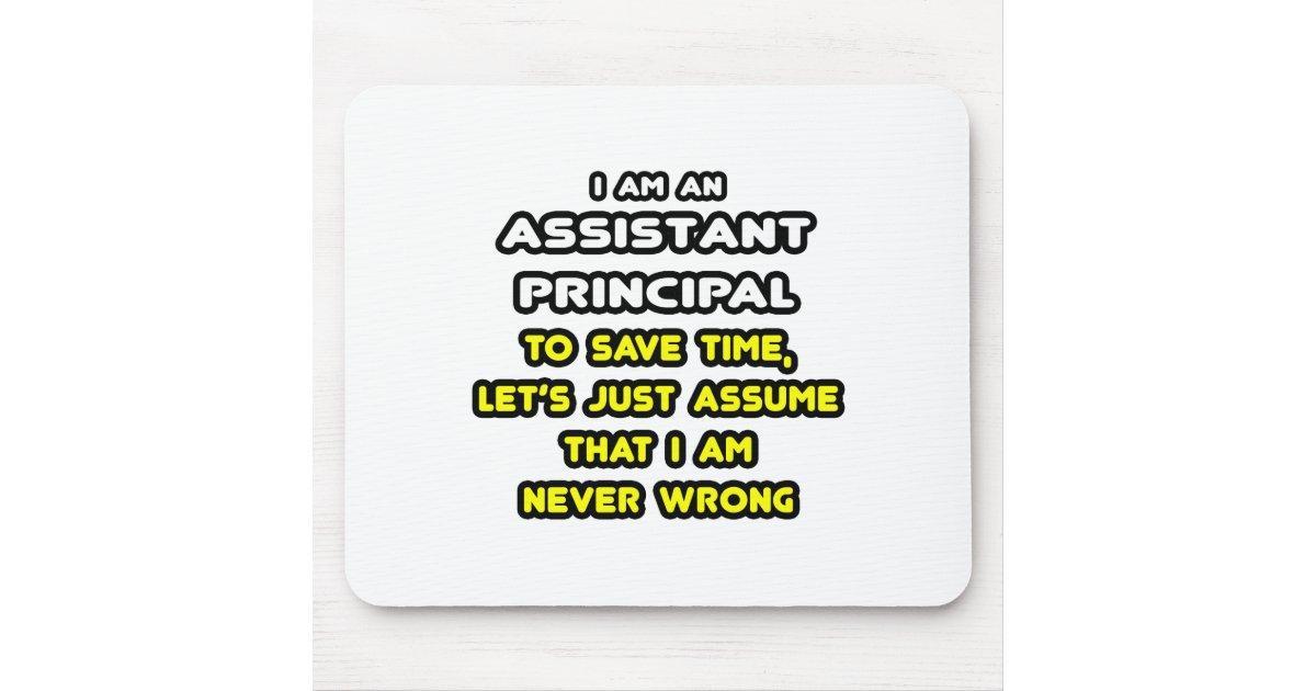 Funny Assistant Principal T-Shirts Mouse Pad | Zazzle