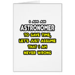 Funny Astronomer T-Shirts and Gifts Card