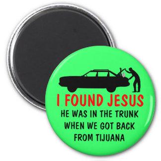 Funny atheist I found Jesus 2 Inch Round Magnet