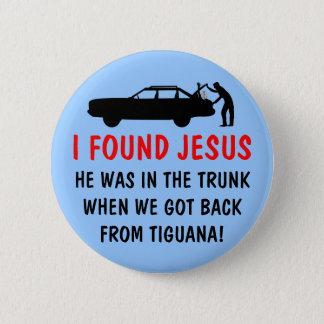 Funny atheist I found Jesus Button