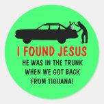 Funny atheist I found Jesus Classic Round Sticker